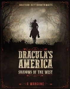 Dracula's America: Shadow of the West [Englisch]