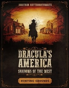 Dracula's America: Hunting Grounds [Englisch]